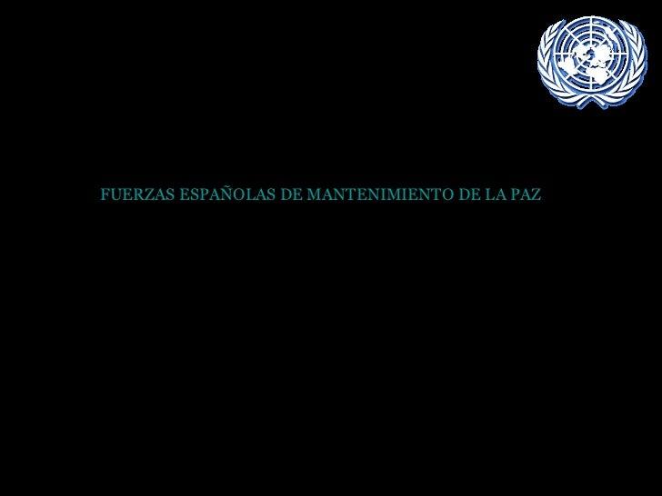 FUERZAS ESPAÑOLAS DE MANTENIMIENTO DE LA PAZ