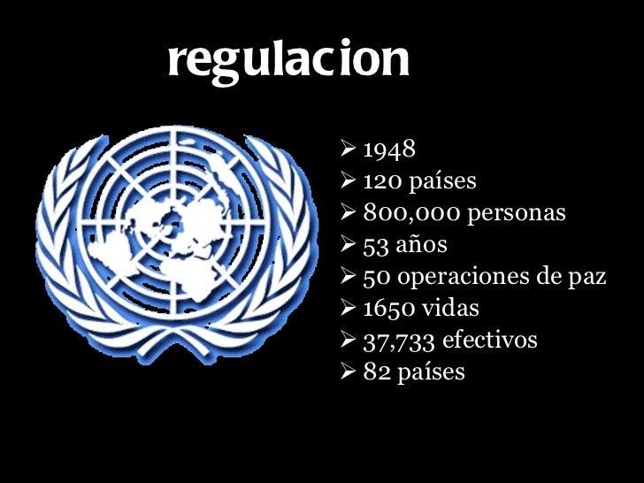 regulacion <ul><li>1948   </li></ul><ul><li>120 países   </li></ul><ul><li>800,000 personas  </li></ul><ul><li>53 años   <...