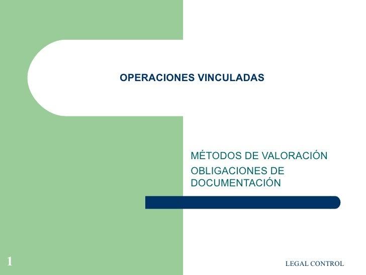 OPERACIONES VINCULADAS MÉTODOS DE VALORACIÓN OBLIGACIONES DE DOCUMENTACIÓN