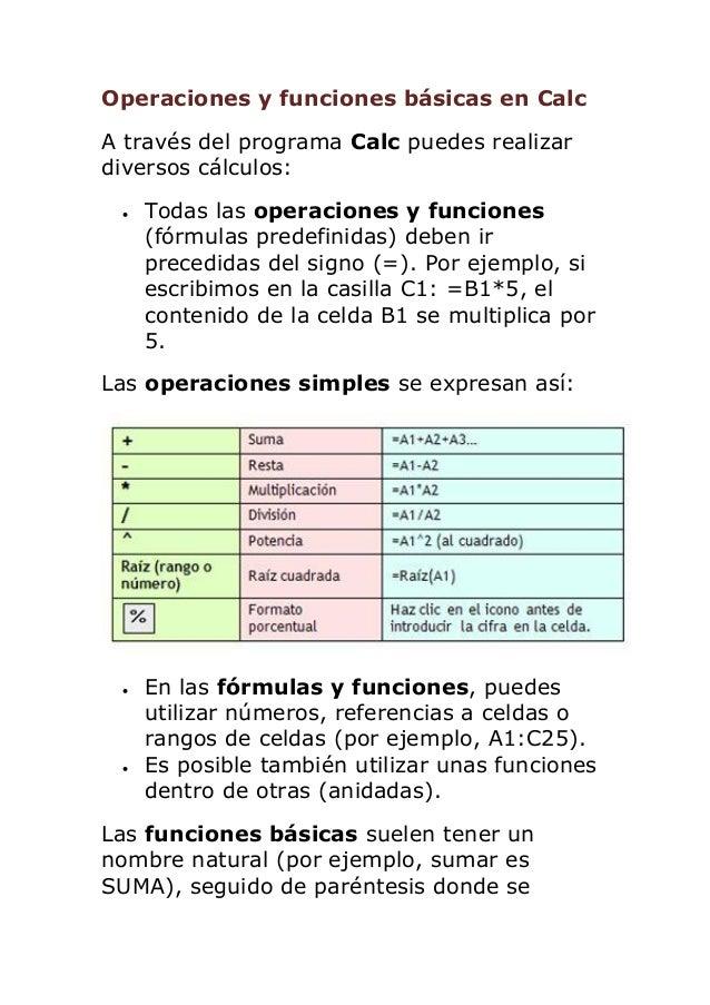 Operaciones y funciones básicas en CalcA través del programa Calc puedes realizardiversos cálculos: Todas las operaciones...