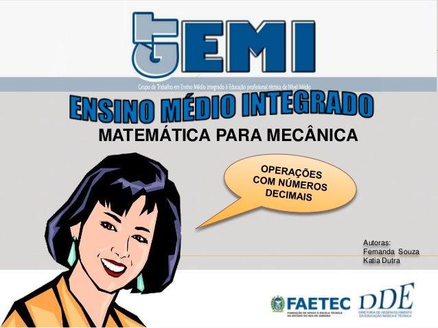MATEMÁTICA PARA MECÂNICA Autoras: Fernanda Souza Katia Dutra