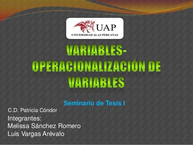 Seminario de Tesis IC.D. Patricia CóndorIntegrantes:Melissa Sánchez RomeroLuis Vargas Arévalo