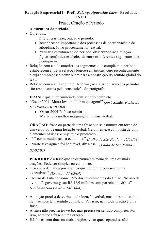 27/03/2015 Frase,OraçãoePeríodo http://www.infoined.blogger.com.br/frases_oracao_periodo.html 1/5 RedaçãoEmpresarialI...