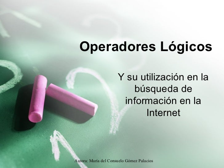 Operadores Lógicos Y su utilización en la búsqueda de información en la Internet