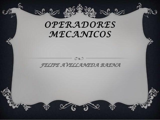 OPERADORES MECANICOS FELIPE AVELLANEDA BAENA