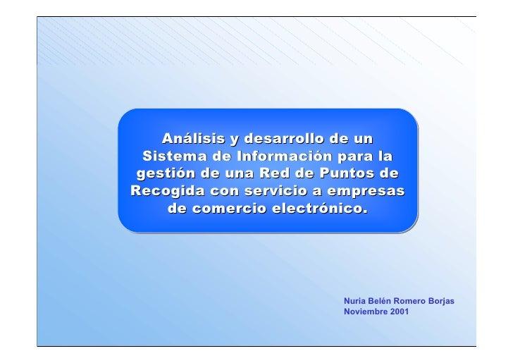 Análisis y desarrollo de un   Sistema de Información para la  gestión de una Red de Puntos de Recogida con servicio a empr...