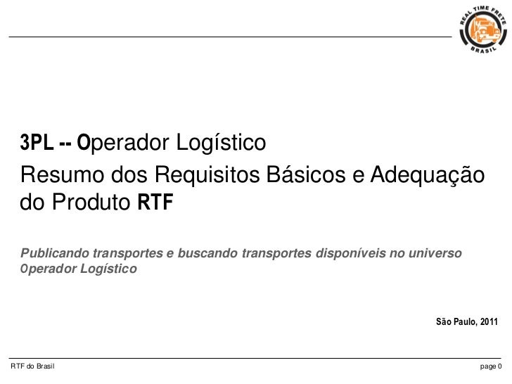 3PL -- Operador Logístico  Resumo dos Requisitos Básicos e Adequação  do Produto RTF  Publicando transportes e buscando tr...