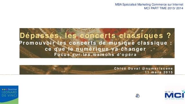 Dépassés, les concerts classiques ? Promouvoir les concert s de musique classique : ce que le numérique va changer F o c u...