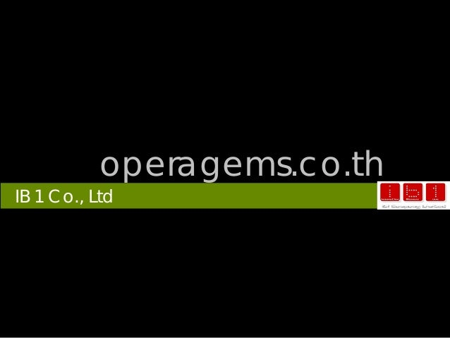operagems.co.th IB 1 Co., Ltd