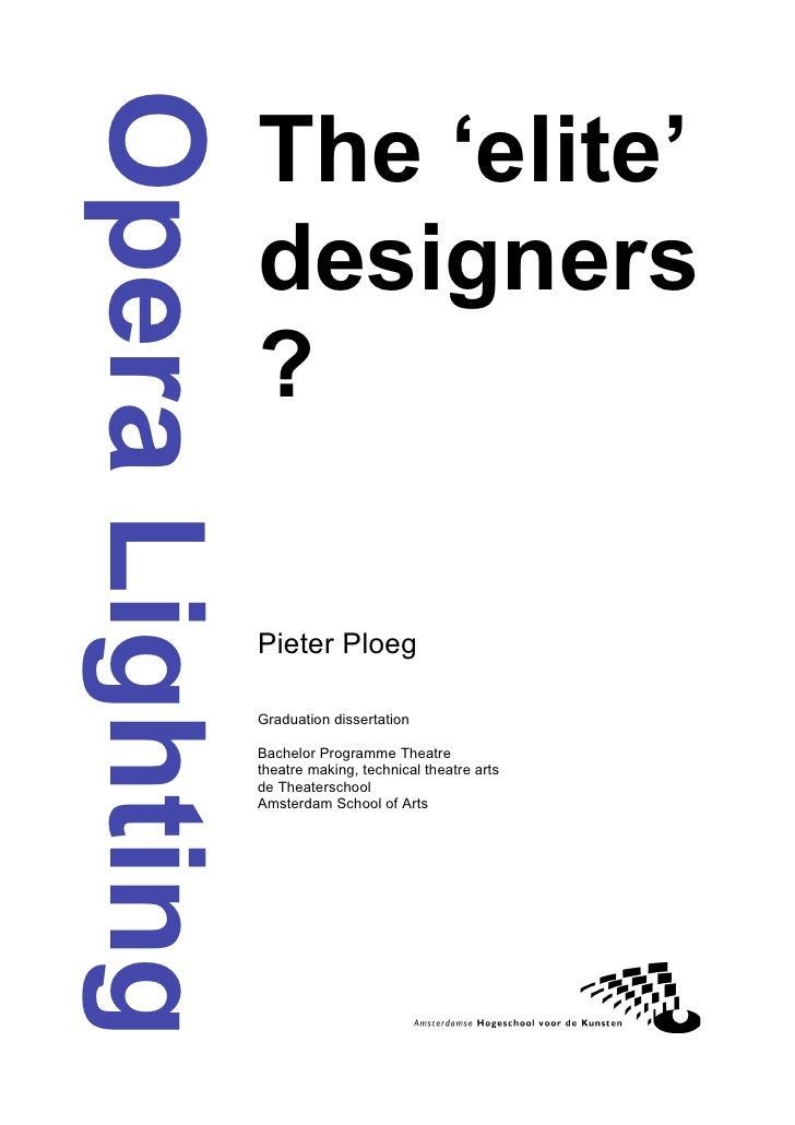 Opera Lighting                  The 'elite'                  designers                  ?                   Pieter Ploeg  ...