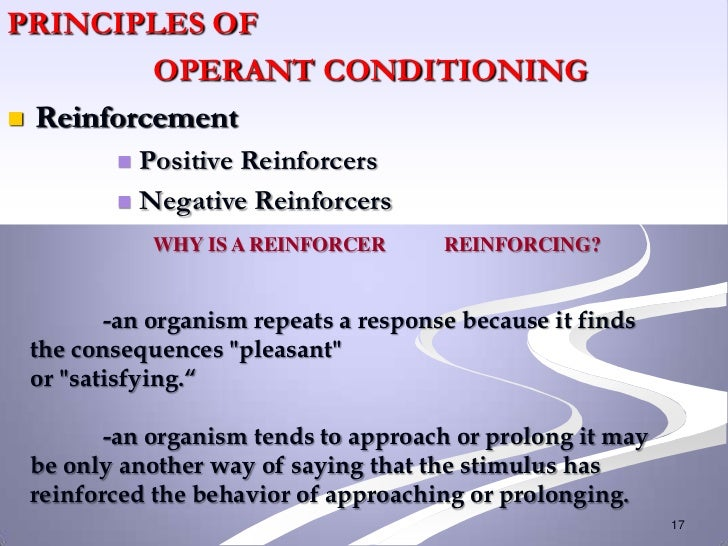 PRINCIPLES OF          OPERANT CONDITIONING Reinforcement         Positive Reinforcers         Negative Reinforcers    ...