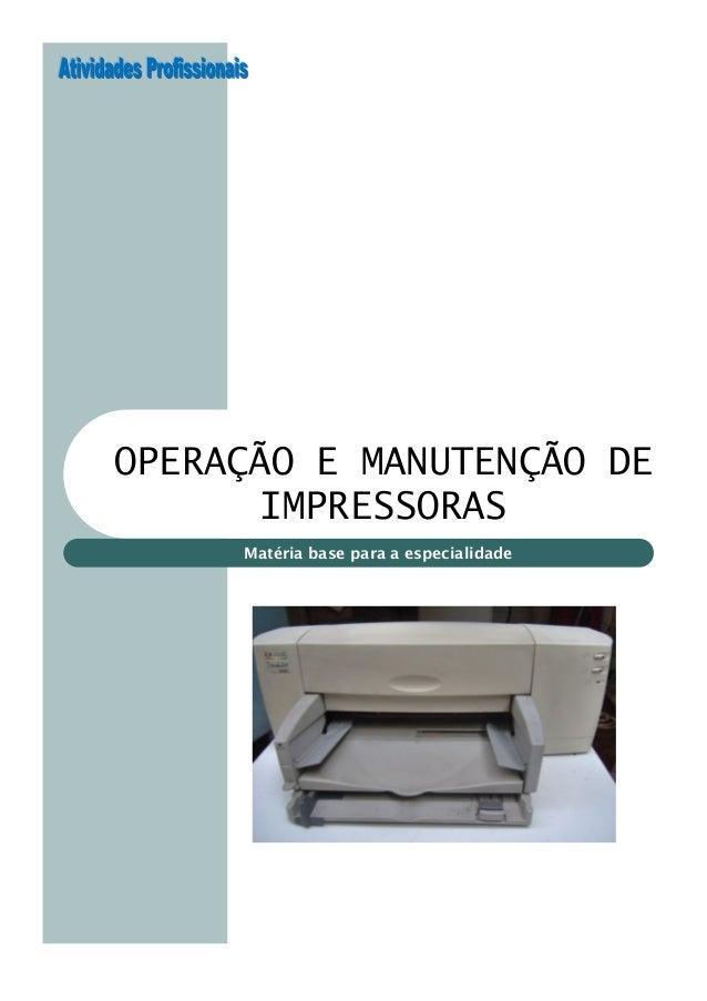 Matéria base para a especialidade OPERAÇÃO E MANUTENÇÃO DE IMPRESSORAS