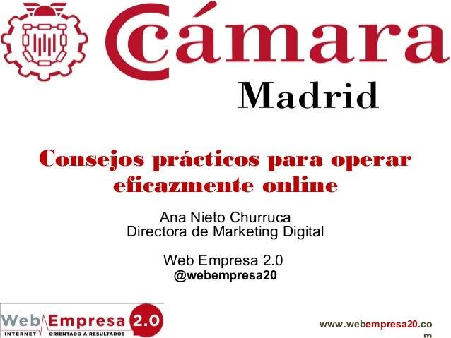 Consejos prácticos para operar     eficazmente online            Ana Nieto Churruca       Directora de Marketing Digital  ...