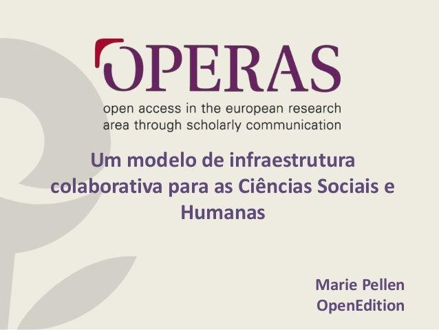Um modelo de infraestrutura colaborativa para as Ciências Sociais e Humanas Marie Pellen OpenEdition
