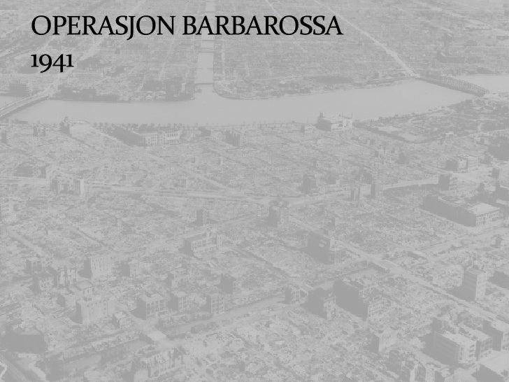 Forsinkelsene på BALKAN førte til at angrepet på Sovjetunionen(Operation Barbarossa) først begynte 22. juni 1941.Tyskland ...