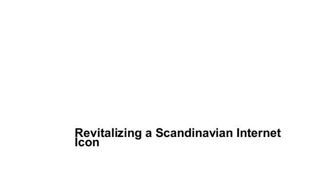 Revitalizing a Scandinavian Internet Icon