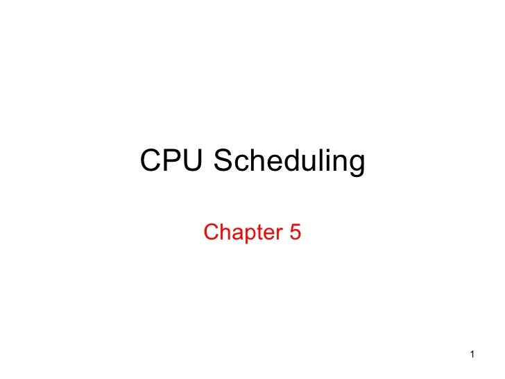 CPU Scheduling Chapter 5