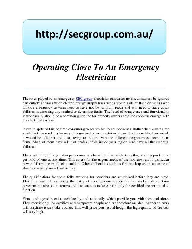 http://secgroup.com.au/      Operating Close To An Emergency                 ElectricianThe roles played by an emergency S...