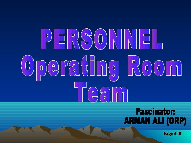 Discuss the operating room as to its:Discuss the operating room as to its:A. PERSONNEL Operating Room Team☻ the sterile te...