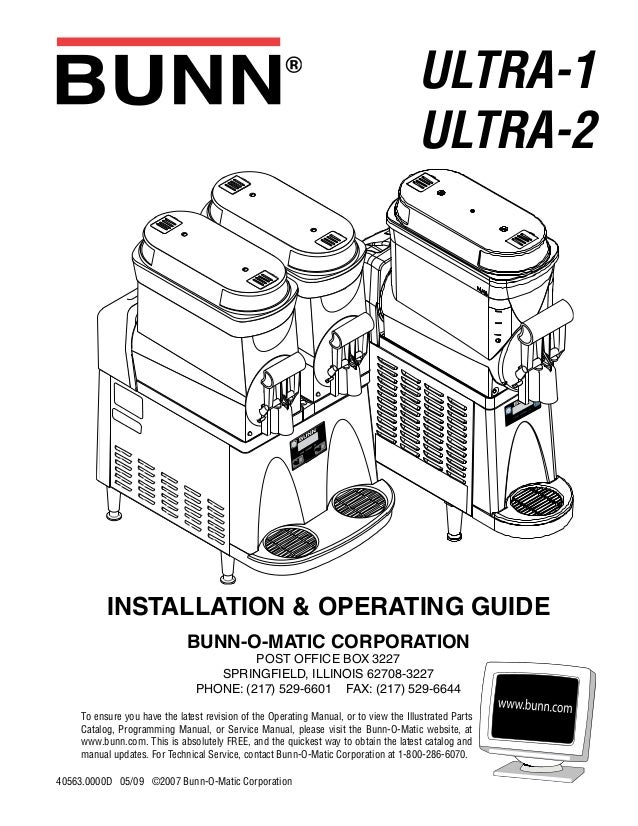 ULTRA-1 ULTRA-2 INSTALLATION & OPERATING GUIDE BUNN-O-MATIC CORPORATION POST OFFICE BOX 3227 SPRINGFIELD, ILLINOIS 62708-3...