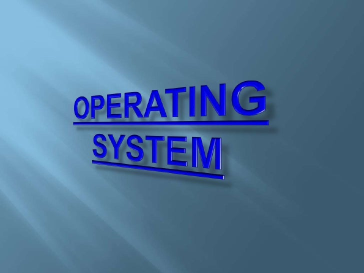OPERATING SYSTEM<br />