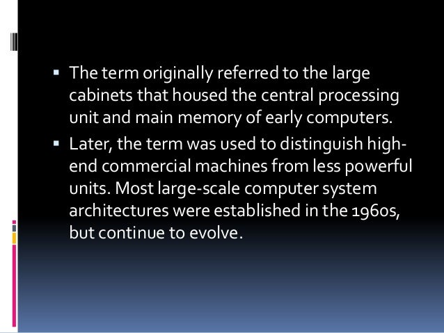 an introduction to mainframes and microcomputers 2018-5-17 introduction to computer information systems/system software  unix can support systems ranging from microcomputers to mainframes.