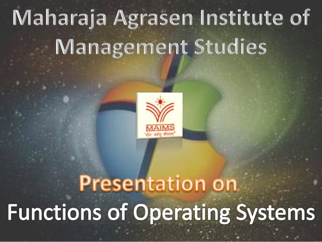 Operating Systems  Functions of Operating Systems