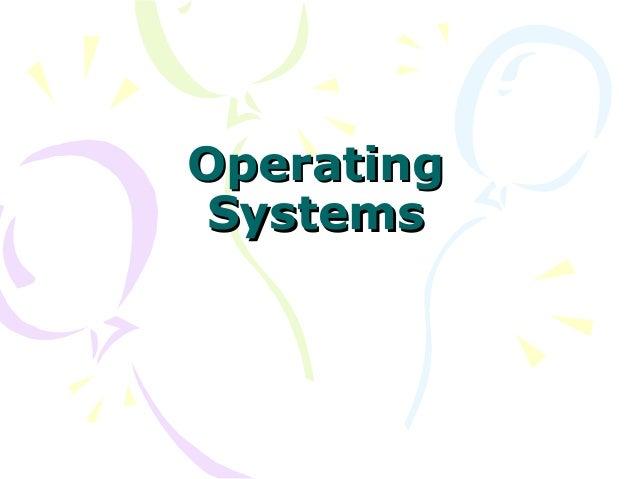 OperatingOperating SystemsSystems
