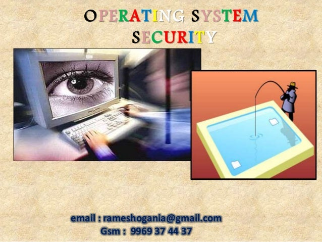 thesis on operating system security - operating systems operating systems an operating system is the program that manages all the application programs in a computer system this also includes managing the input and output devices, and assigning system resources.