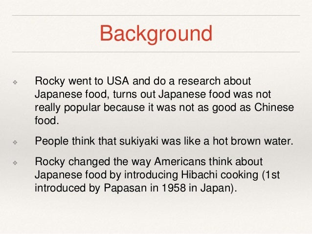 benihana case study and notes on Benihana - case questions / discussionwhat are the differences between the benihana production process and that of a typical restaurantthe key difference was the way.