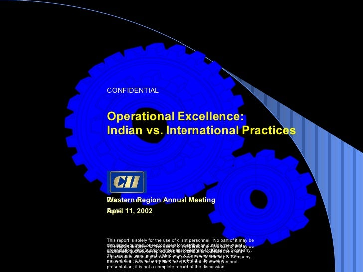 Operational Excellence:  Indian vs. International Practices CONFIDENTIAL This report is solely for the use of client perso...