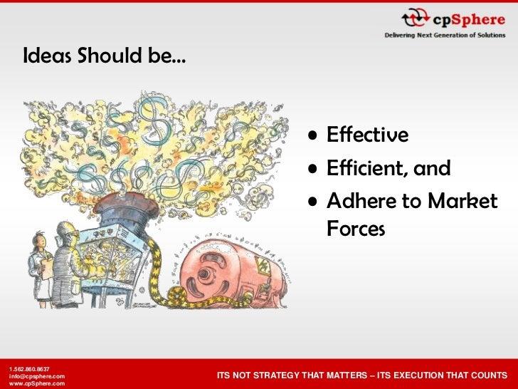 Ideas Should be…                                          • Effective                                        • Efficient, ...