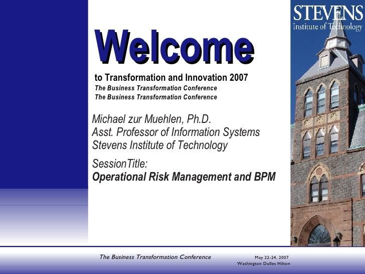 <ul><li>Michael zur Muehlen, Ph.D. </li></ul><ul><li>Asst. Professor of Information Systems </li></ul><ul><li>Stevens Inst...