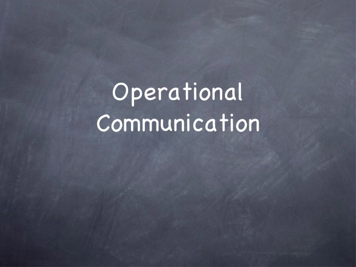 Operational Communication