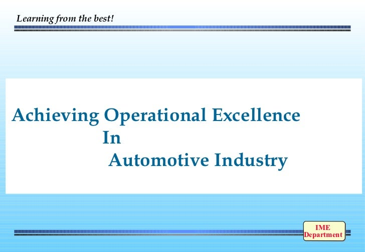Achieving Operational Excellence  In  Automotive Industry