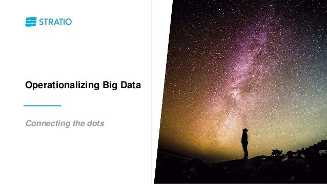 Connecting the dots Operationalizing Big Data