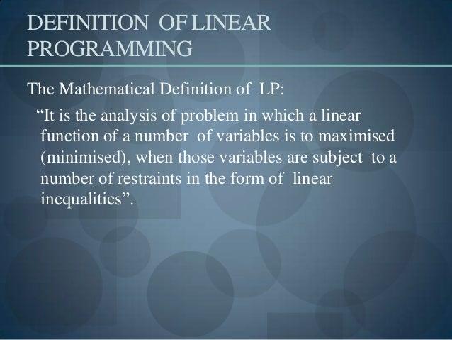 DEFINITION OF LINEARPROGRAMMINGThe Mathematical ...