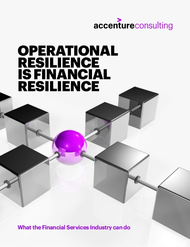OPERATIONAL RESILIENCE ISFINANCIAL RESILIENCE What the Financial Services Industry can do
