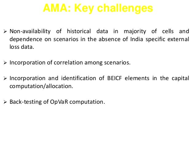 AMA: Key challenges   Non-availability of historical data in majority of cells and  dependence on scenarios in the absenc...