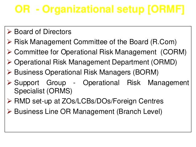 BOI Progress in ORM I – Comprehensive ORM  Policy  The Operational Risk Management policy has been framed  considering va...