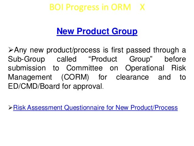 BOI Progress in ORM XI  KYC & AML Policies   Bank has put in place elaborate KYC &  AML policies   KYC is being done for...