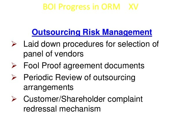 BOI Progress in ORM XVI  Security Measures:-   Effective security measures put in place  to safeguard banking assets   S...