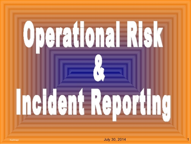 operational risk 1 21 risk indicators in an operational risk context a risk indicator  key risk indicators institute of operational risk – sound practice guidance.
