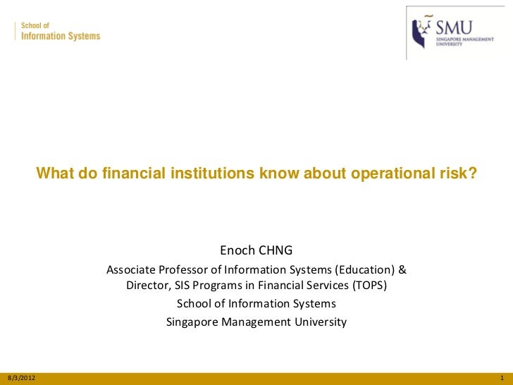What do financial institutions know about operational risk?                                         Enoch CHNG            ...