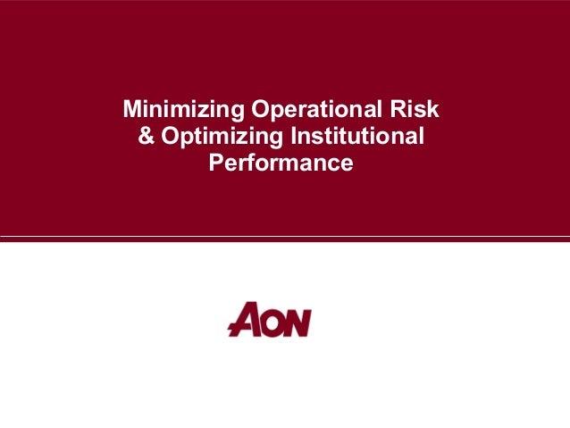Minimizing Operational Risk & Optimizing Institutional Performance