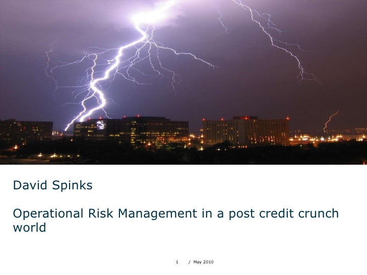 David Spinks Operational Risk Management in a post credit crunch world