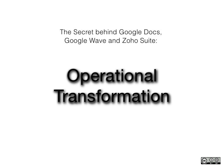 The Secret behind Google Docs, Google Wave and Zoho Suite:  OperationalTransformation