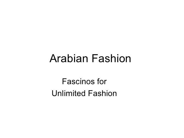 Arabian Fashion Fascinos for Unlimited Fashion