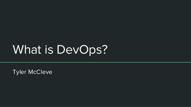 What is DevOps? Tyler McCleve