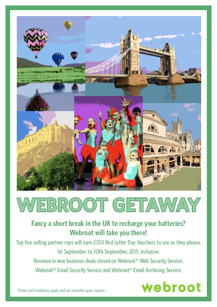 WEBROOT GETAWAy         Fancy a short break in the UK to recharge your batteries?                       Webroot will take ...